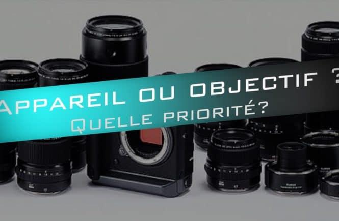 appareil photo ou objectif ? Quelle priorité ?