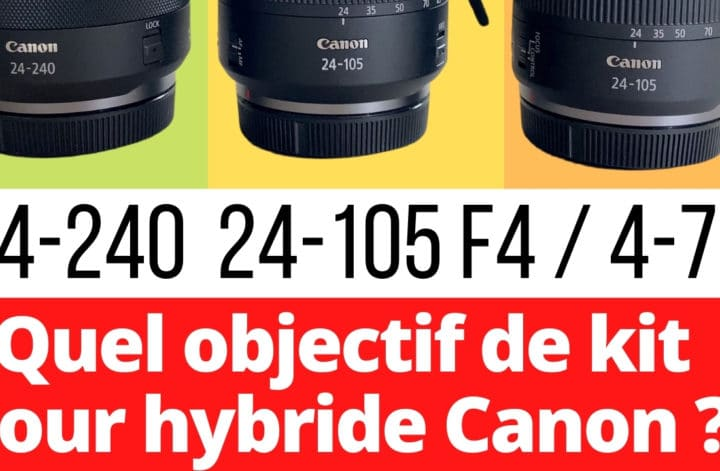 Quel objectif de kit pour hybride Canon _