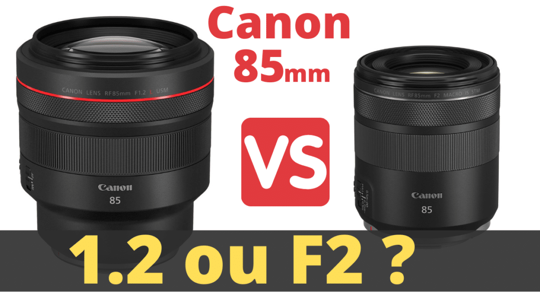 comparatif Canon 85mm F1.2 vs F2