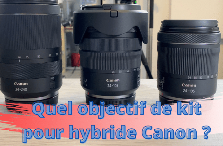 comparatif objectif kit Canon RF