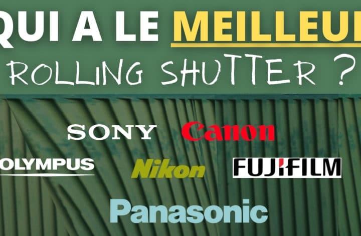 QUI A LE MEILLEUR ROLLING SHUTTER _