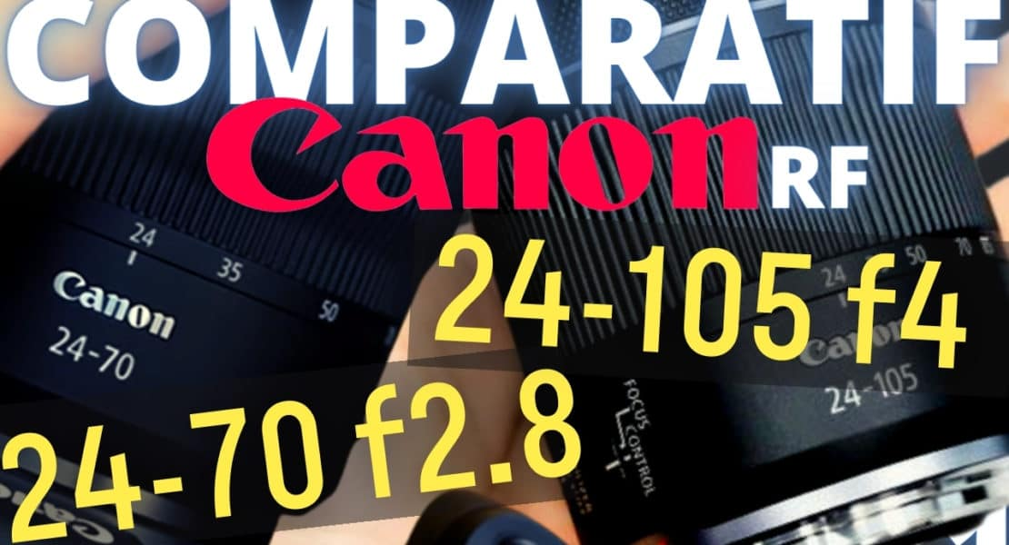 comparatif Canon RF 24-70 2.8 vs Canon RF 24-105 F4